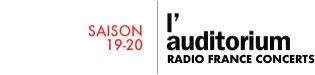 SAISON 19-20 - l'auditorium RADIO FRANCE CONCERTS