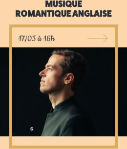 MUSIQUE ROMANTIQUE ANGLAISE - 17/05 à 16h