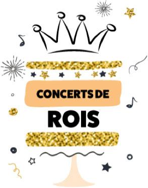 CONCERTS DE ROIS